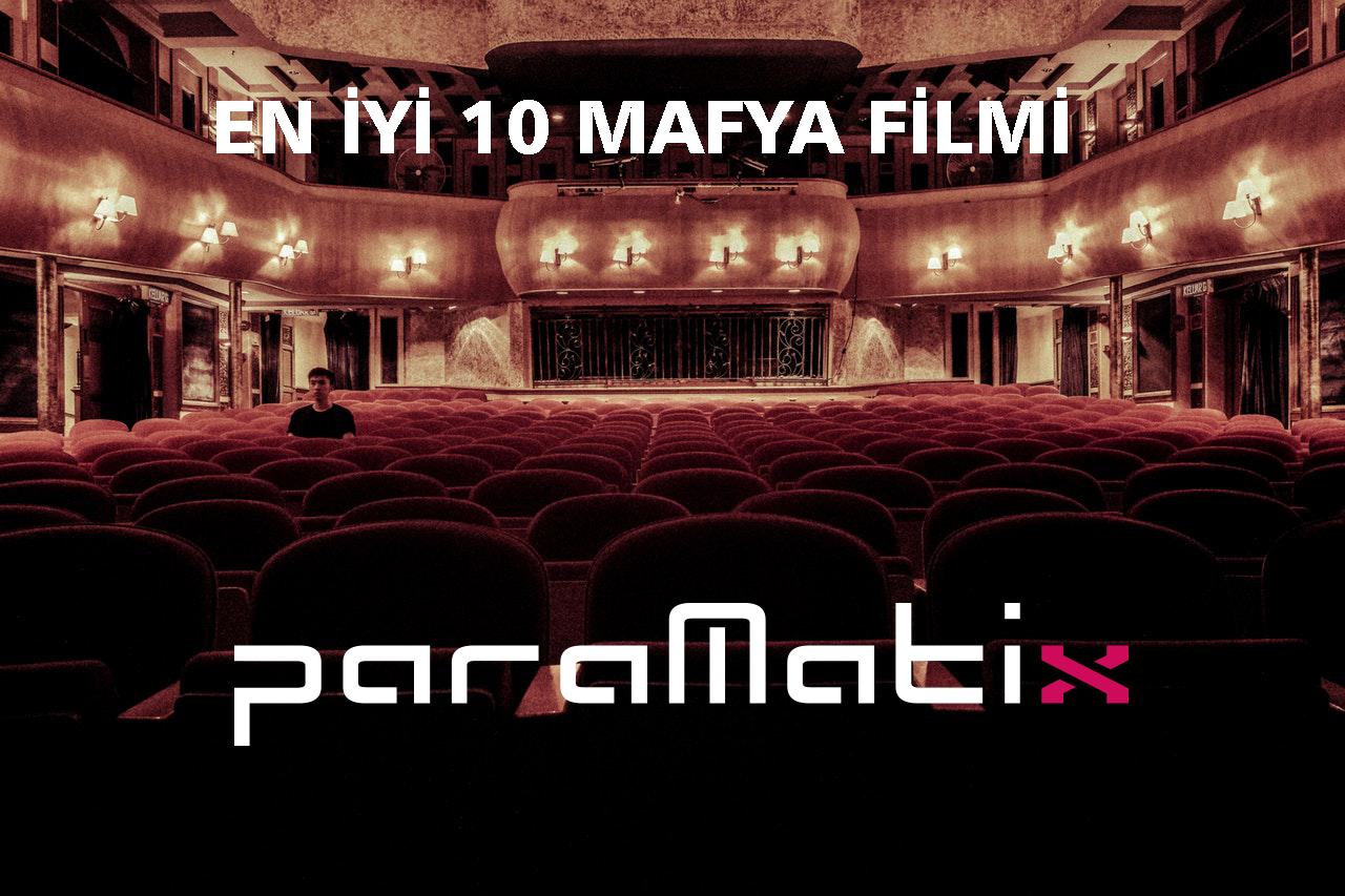 Mafya Filmleri: En iyi 10 Mafya Filmi