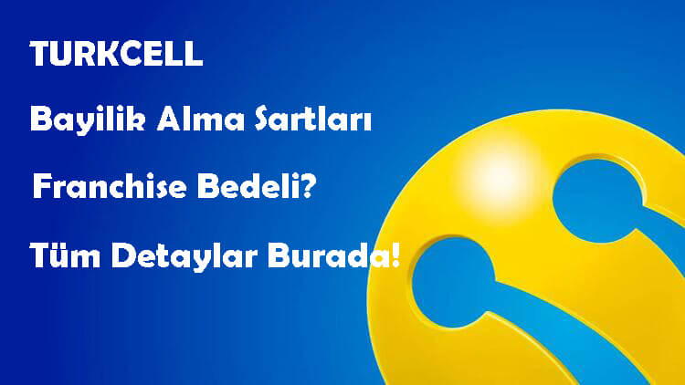 Turkcell Bayilik Alma Şartları ve Fiyatları